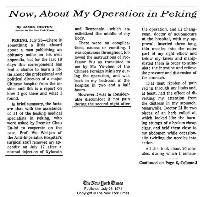 Возрождение акупунктуры во многом было результатом одной-единственной истории, опубликованной журналистом Джеймсом Рестоном (James Reston) в New York Times.